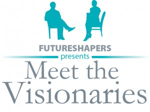 Meet the Visionaries